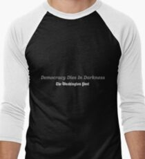 Democracy Dies in Darkness Men's Baseball ¾ T-Shirt