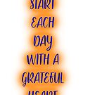 Start each day with a grateful heart. by Ian McKenzie