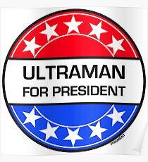 ULTRAMAN FOR PRESIDENT Poster