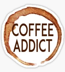 COFFEE ADDICT CAFE FRENCH ROAST AMERICANO LATTE Sticker
