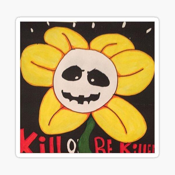 Kill or be killed  Sticker