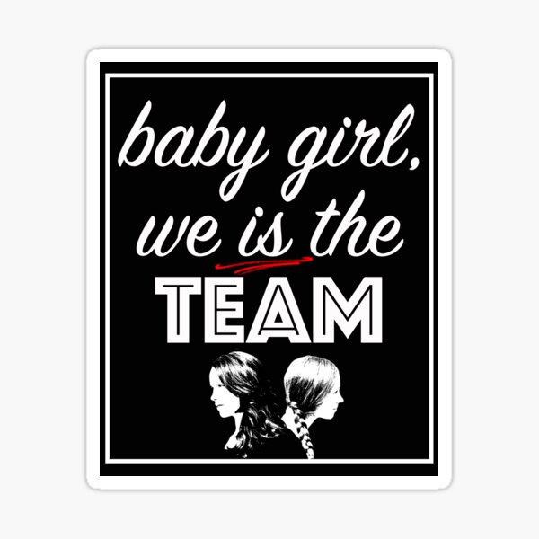 We is the team Sticker
