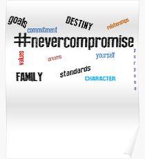 Hashtag kompromittieren nie Famil, Werte, Satandards usw. Tshirt Poster