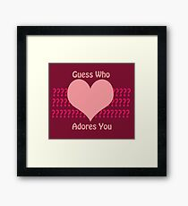 Guess Who....(Valentines) Framed Print