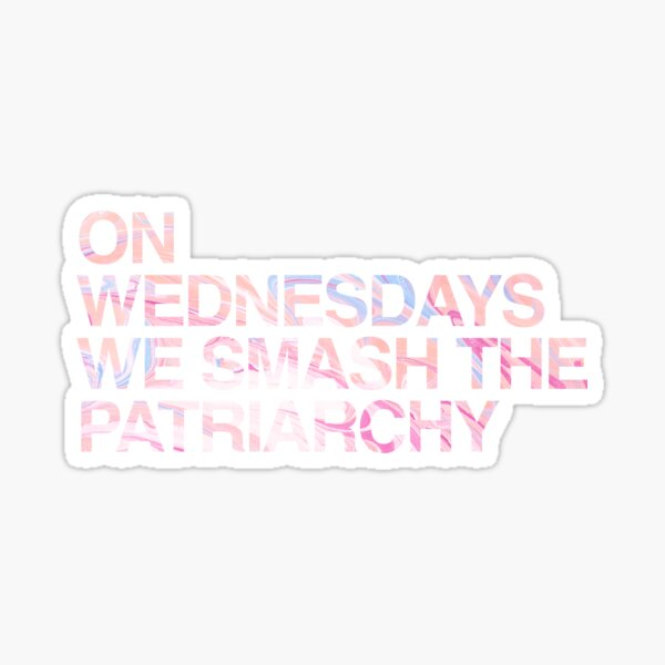 On Wednesdays We Smash the Patriarchy | Marble/Feminist/Hipster Meme Sticker
