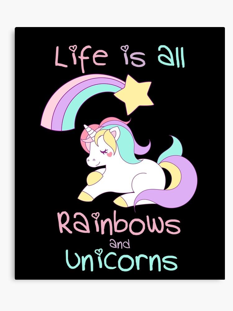 fbef2446fc52 Life Is All Rainbows and Unicorns | Canvas Print