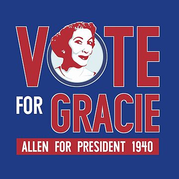 Gracie Allen for President (see artist note) by shadoboxer