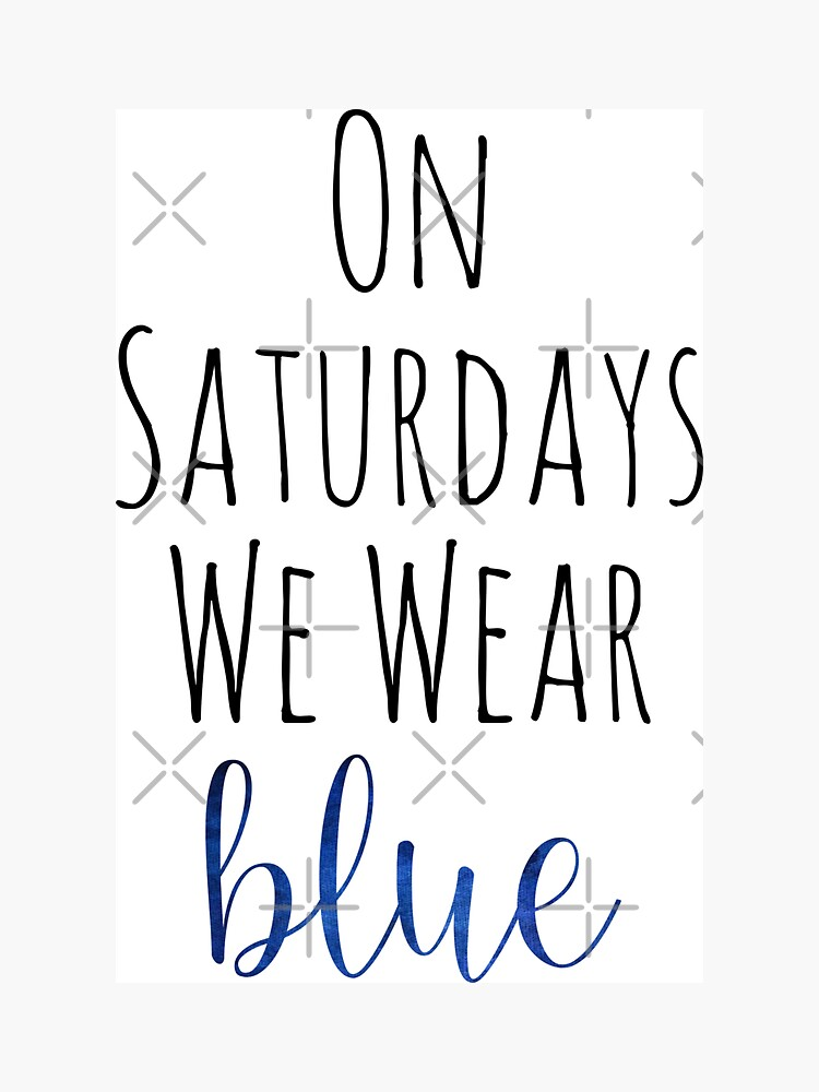 Saturdays We Wear Blue by alihilker