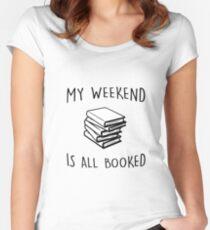 Mein Wochenende ist alles gebucht Tailliertes Rundhals-Shirt