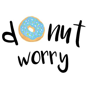 « Donut Worry Blue » par julieerindesign