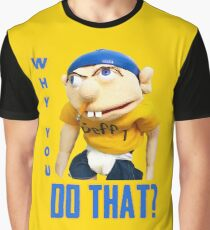WHY YOU DO THAT? SML JEFFY Graphic T-Shirt