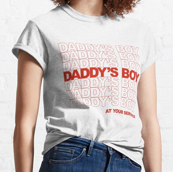 Daddy's Boy Classic T-Shirt