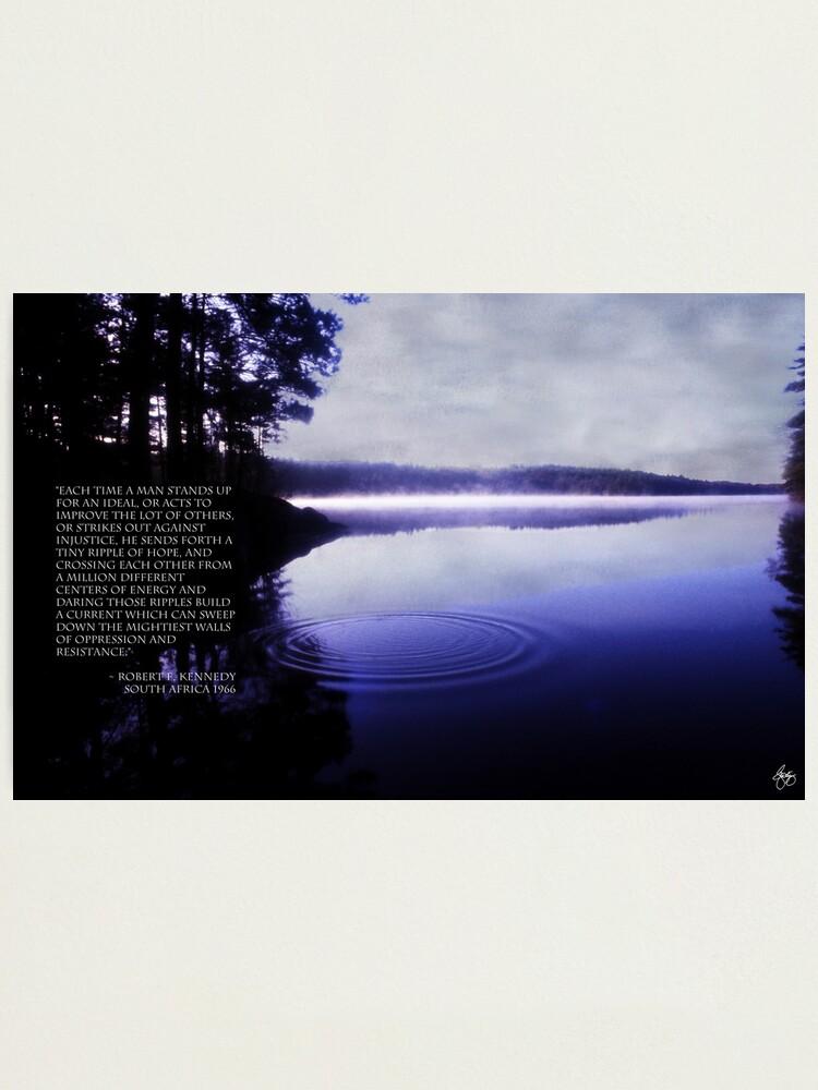 Alternate view of Ripple of Hope RFK Quote Print Photographic Print