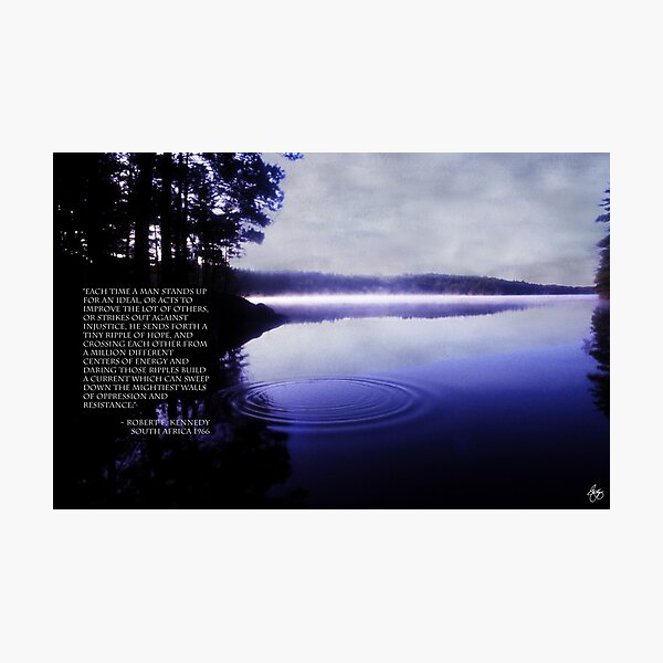 Ripple of Hope RFK Quote Print Photographic Print