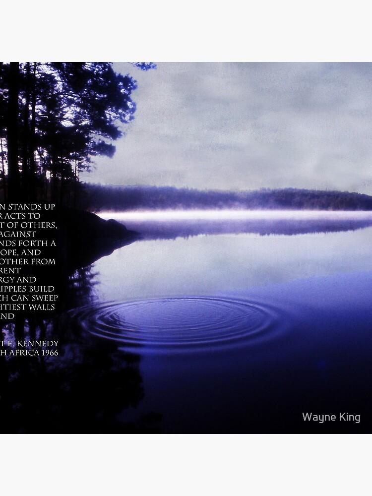 Ripple of Hope RFK Quote Print by waynedking