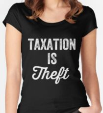 Taxation is theft - Tax lover Women's Fitted Scoop T-Shirt