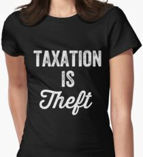 Taxation is theft - Tax lover Women's Fitted T-Shirt