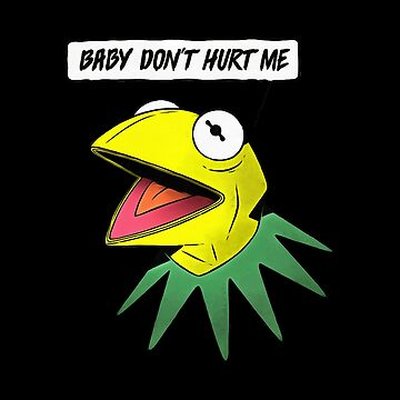 Evil Kermit Baby Dont Hurt Me by keylaly21