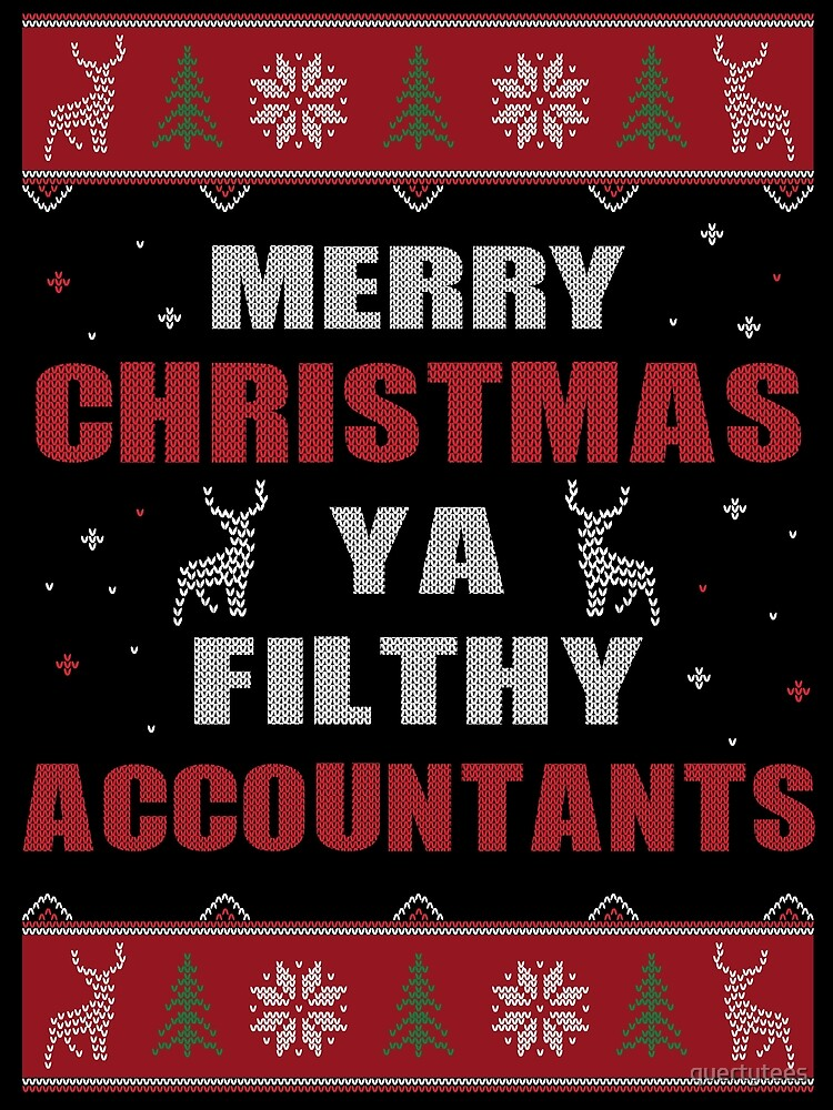 MERRY CHRISTMAS YA FILTHY ACCOUNTANTS by quertytees