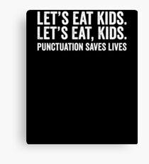 Let's eat kids. Let' eat, kids- Grammer Canvas Print