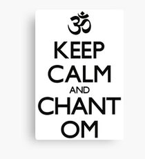 "Aum symbol and ""Keep Calm and Chant Om"" sign Canvas Print"