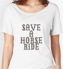 SAVE A HORSE RIDE TSHIRT Women's Relaxed Fit T-Shirt