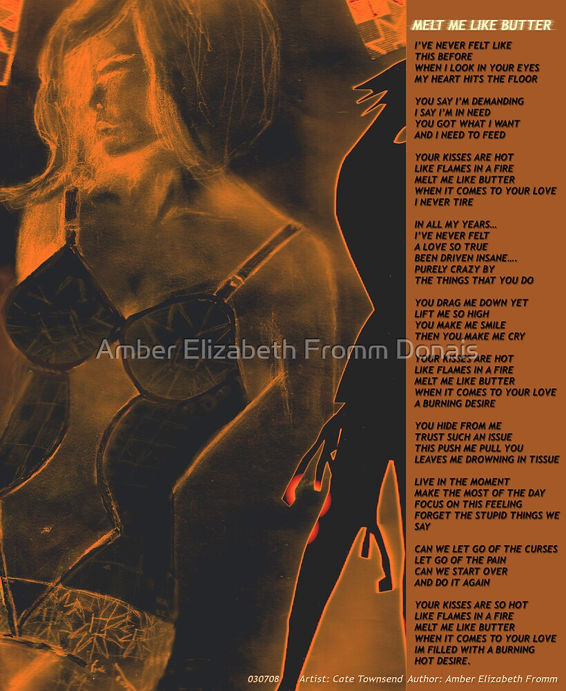MELT ME LIKE BUTTER ... by Amber Elizabeth Fromm Donais