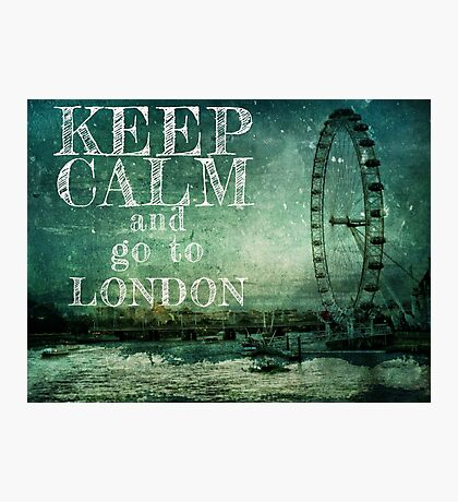 Keep calm and go to London Photographic Print