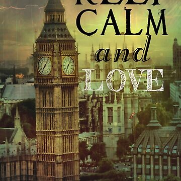 Keep calm and love London by JBJart