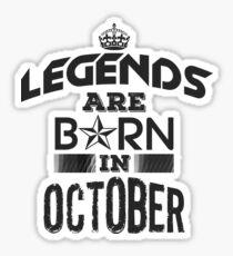 Legends Are Born In October Sticker