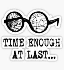 """""""Time Enough at Last"""" T-shirt Sticker"""