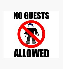Roblox No Guests Allowed Photographic Print