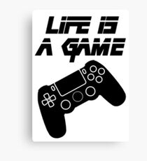 Life is a Game!! Canvas Print