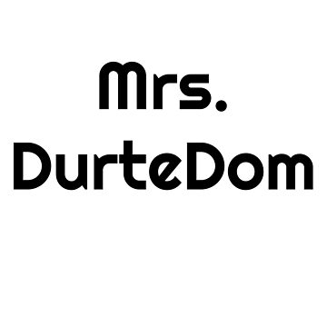 Mrs. DurteDom by BaileyLisa