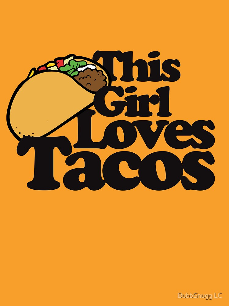 This girl loves tacos by Boogiemonst