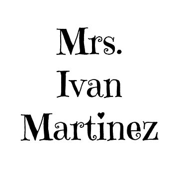 Mrs. Ivan Martinez by BaileyLisa