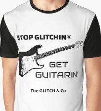 Stop Glitchin, Get Guitarin' Graphic T-Shirt