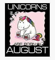Unicorns are Born in August T Shirt Unique Unicorn Gift Photographic Print