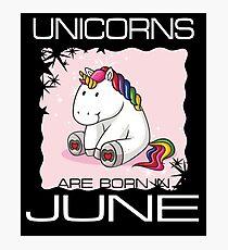 Unicorns are Born in JUNE T Shirt Unique Unicorn Gift Photographic Print