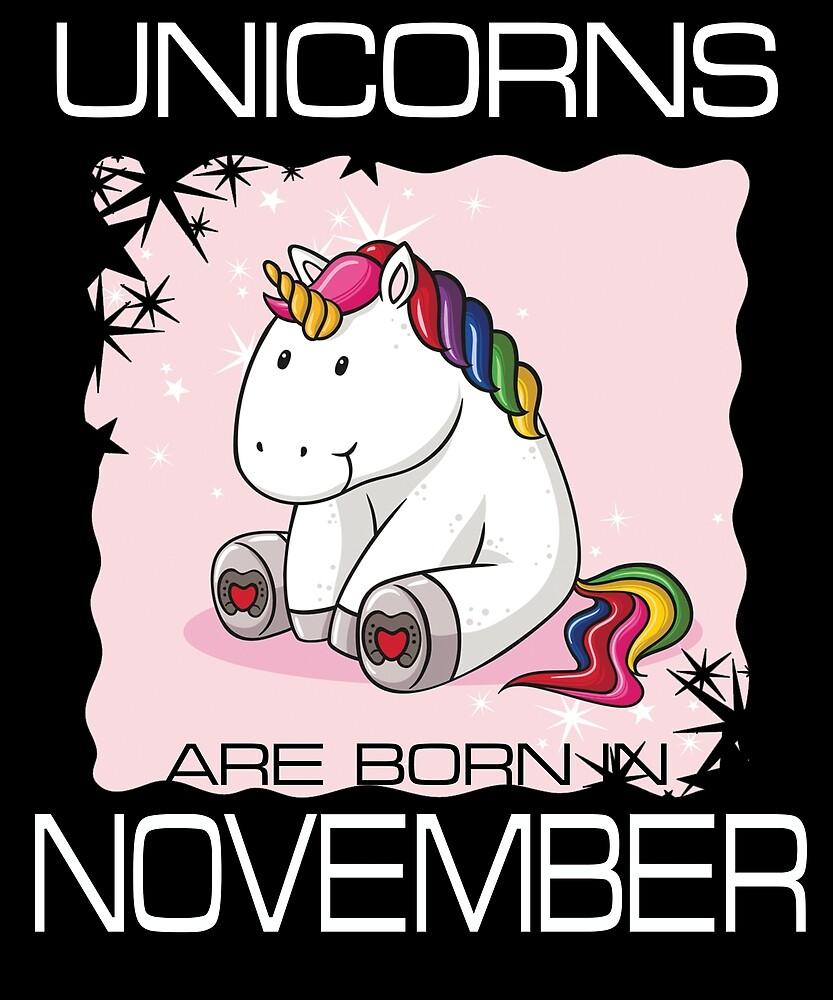 Unicorns are Born in NOVEMBER T Shirt Unique Unicorn Gift by sondinh