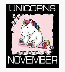 Unicorns are Born in NOVEMBER T Shirt Unique Unicorn Gift Photographic Print