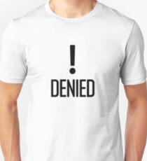 Denied! T-Shirt