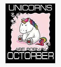 Unicorns are Born in OCTORBER T Shirt Unique Unicorn Gift Photographic Print