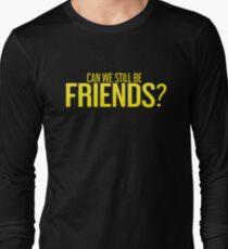 Can we still be friends?  T-Shirt