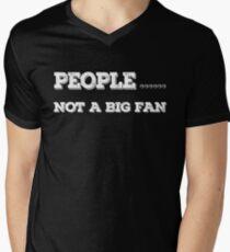 People Not a Big Fan T-Shirt - I Hate All Humans Shirt 01 Men's V-Neck T-Shirt