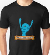 Meeseeks - Existence Is Pain T-Shirt