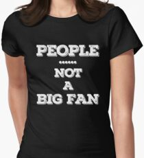People Not a Big Fan T-Shirt - I Hate All Humans Shirt 02 Women's Fitted T-Shirt