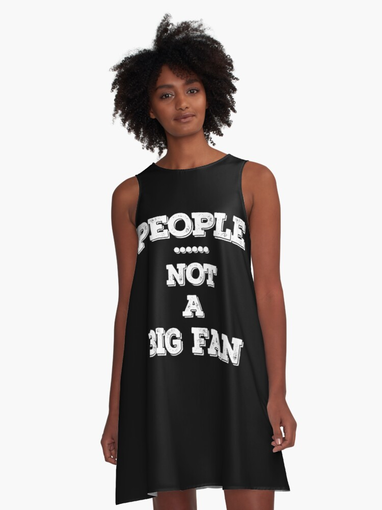 People Not a Big Fan T-Shirt - I Hate All Humans Shirt 02 A-Line Dress Front