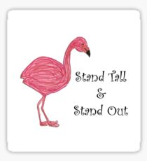 Stand Tall & Stand Out Flamingo Sticker