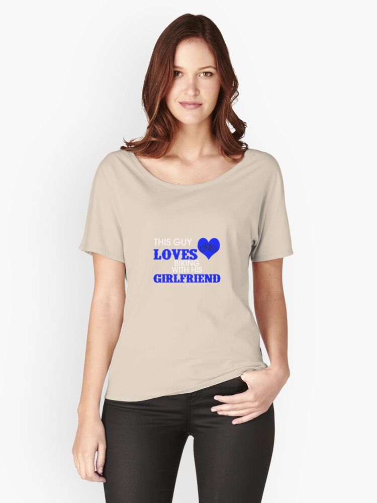 This Guy Loves Biking With His Girlfriend  Women's Relaxed Fit T-Shirt Front